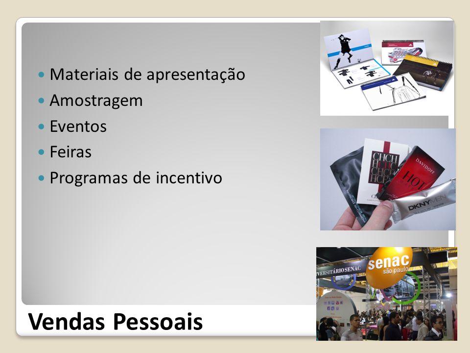 Vendas Pessoais Materiais de apresentação Amostragem Eventos Feiras Programas de incentivo