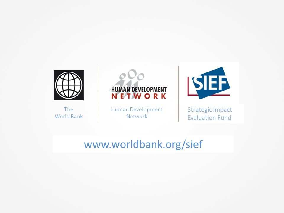 www.worldbank.org/hdchiefeconomist The World Bank Human Development Network Spanish Impact Evaluation Fund Strategic Impact Evaluation Fund www.worldb