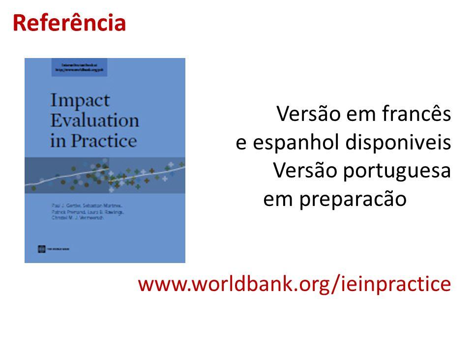Versão em francês e espanhol disponiveis Versão portuguesa em preparacão www.worldbank.org/ieinpractice Referência