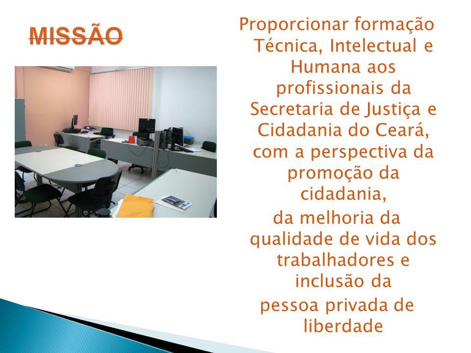 Proporcionar formação Técnica, Intelectual e Humana aos profissionais da Secretaria de Justiça e Cidadania do Ceará, com a perspectiva da promoção da