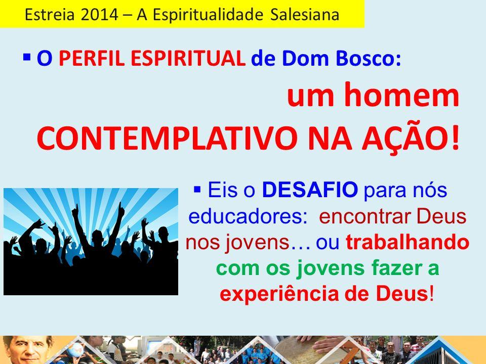 Estreia 2014 – A Espiritualidade Salesiana 3.