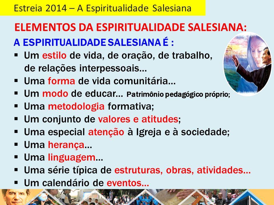 Estreia 2014 – A Espiritualidade Salesiana 1.1.