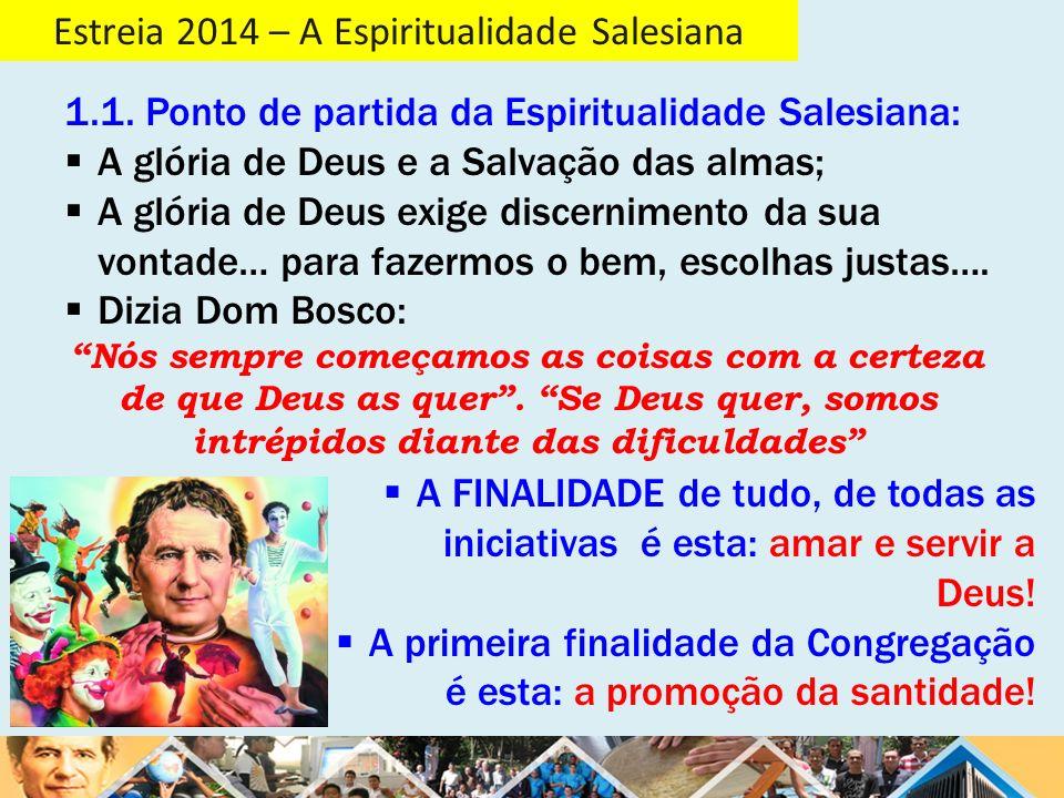Estreia 2014 – A Espiritualidade Salesiana a)É uma espiritualidade da vida cotidiana como lugar do encontro com Deus: ATITUDES E EXPERÊNCIAS: COMPROMISSOS.