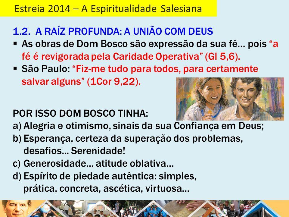 Estreia 2014 – A Espiritualidade Salesiana A Espiritualidade Juvenil Salesiana b) É uma espiritualidade da alegria e do otimismo : ATITUDES E EXPERÊNCIAS: COMPROMISSOS.