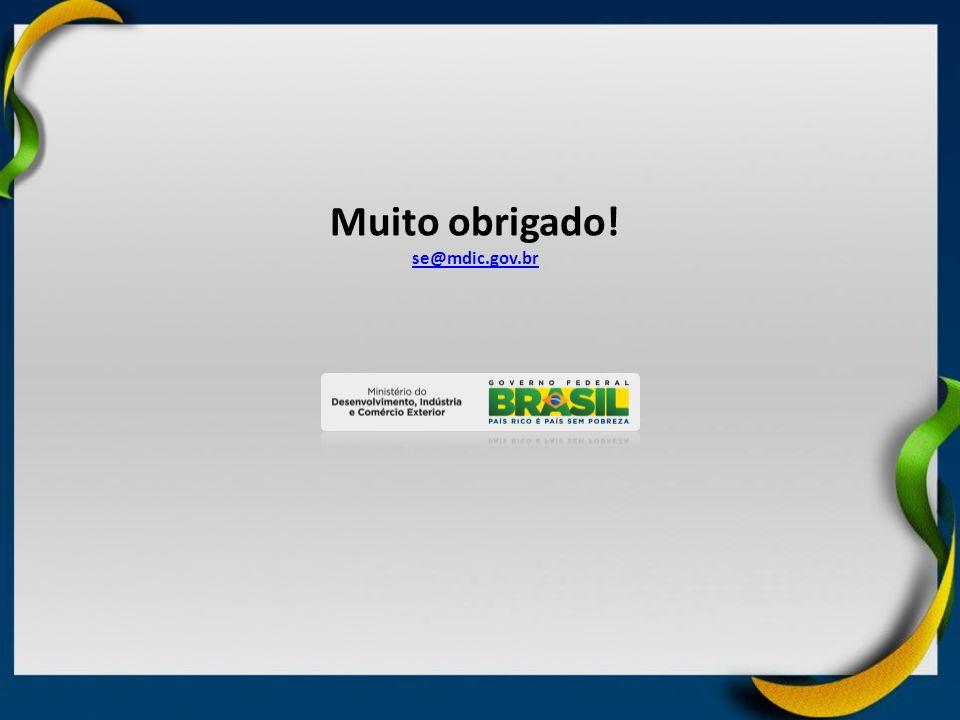 Muito obrigado! se@mdic.gov.br se@mdic.gov.br