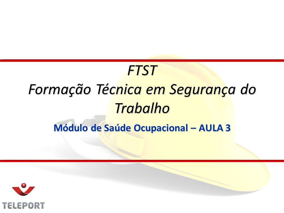 Módulo de Saúde Ocupacional – AULA 3 FTST Formação Técnica em Segurança do Trabalho
