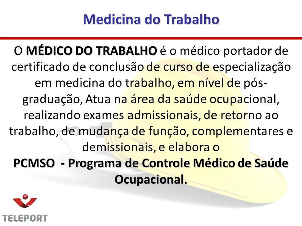 Medicina do Trabalho MÉDICO DO TRABALHO O MÉDICO DO TRABALHO é o médico portador de certificado de conclusão de curso de especialização em medicina do