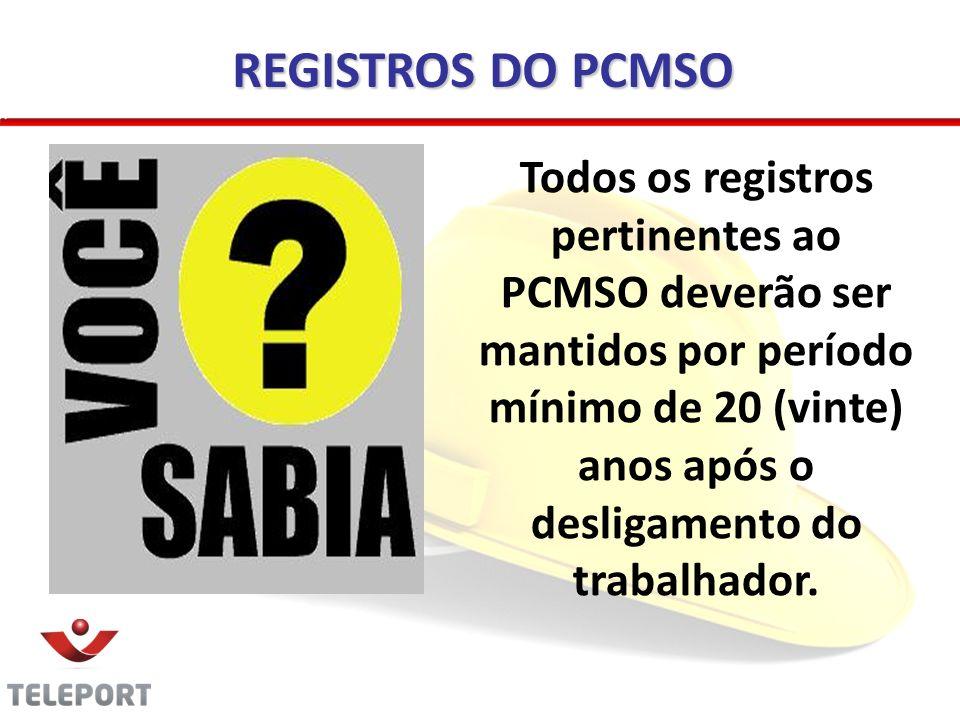 Todos os registros pertinentes ao PCMSO deverão ser mantidos por período mínimo de 20 (vinte) anos após o desligamento do trabalhador. REGISTROS DO PC