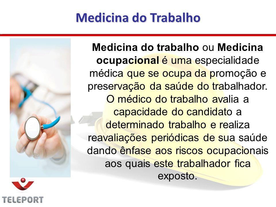 Medicina do Trabalho Medicina do trabalho ou Medicina ocupacional é uma especialidade médica que se ocupa da promoção e preservação da saúde do trabal