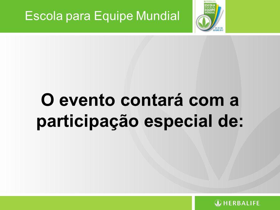 O evento contará com a participação especial de: