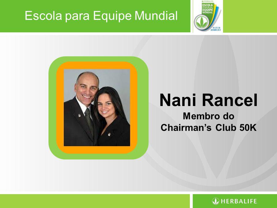 Escola para Equipe Mundial Nani Rancel Membro do Chairmans Club 50K