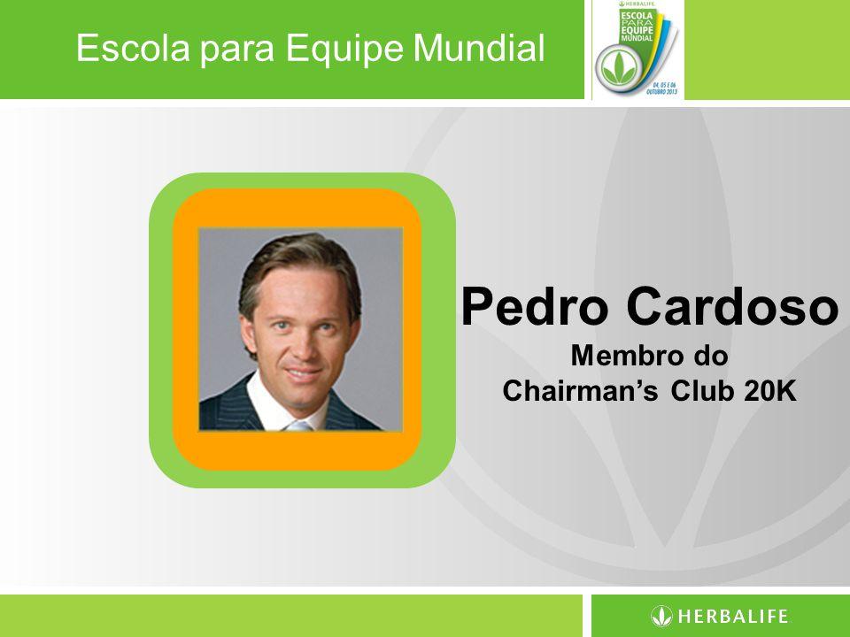 Escola para Equipe Mundial Pedro Cardoso Membro do Chairmans Club 20K