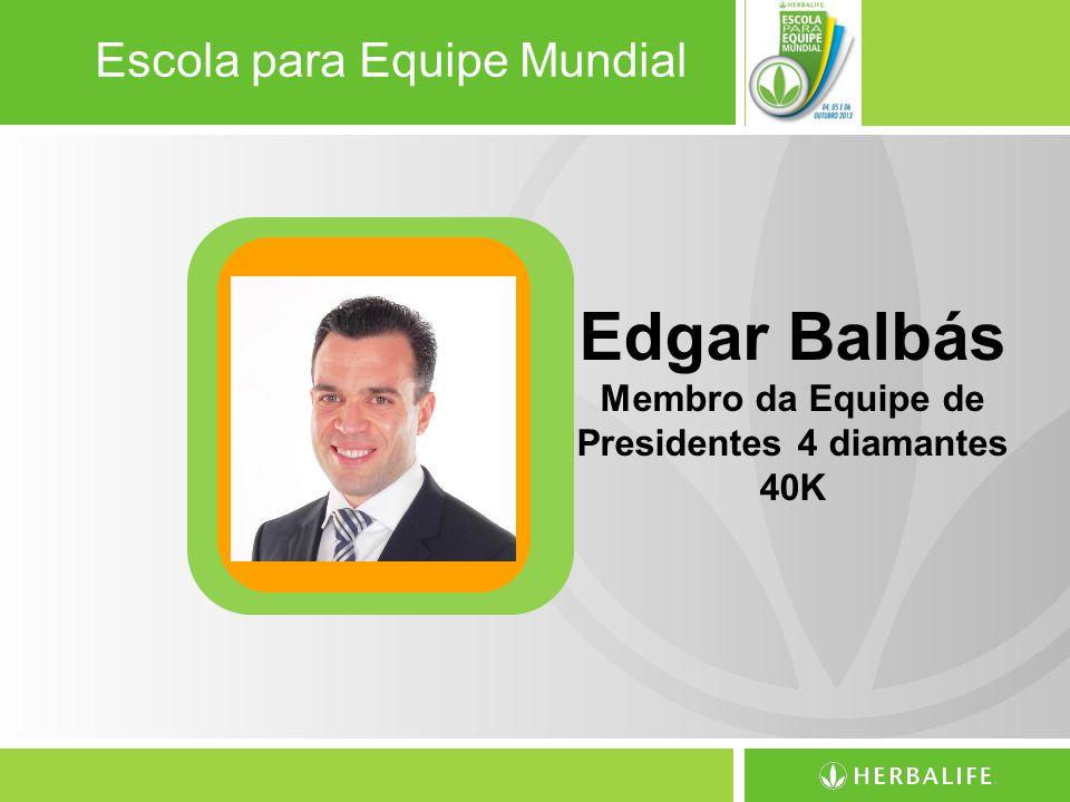 Escola para Equipe Mundial Edgar Balbás Membro da Equipe de Presidentes 4 diamantes 40K