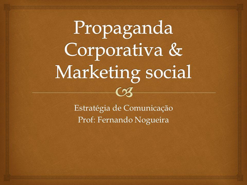 Estratégia de Comunicação Prof: Fernando Nogueira