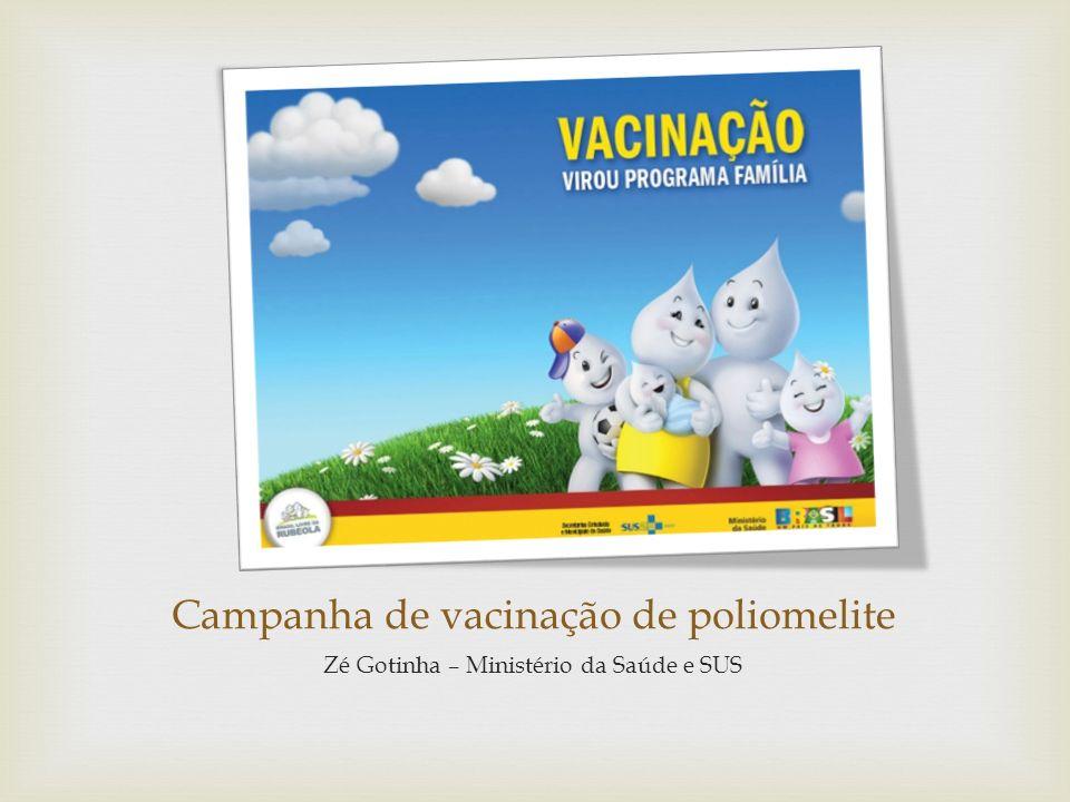 Campanha de vacinação de poliomelite Zé Gotinha – Ministério da Saúde e SUS