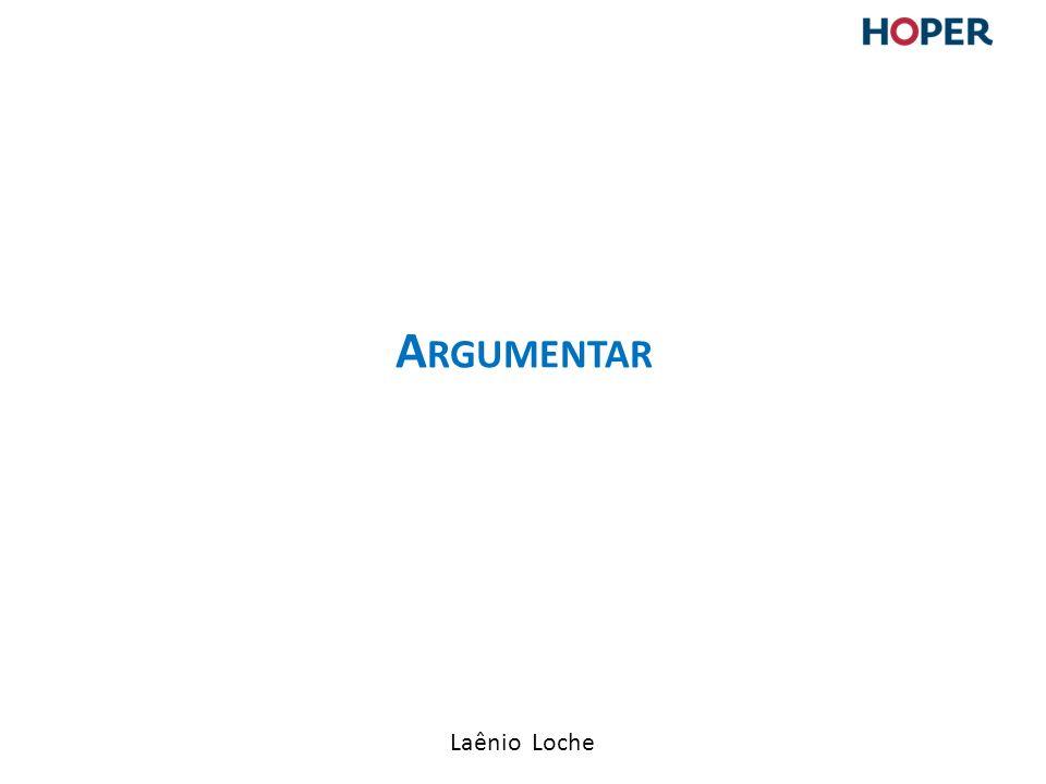 Laênio Loche A RGUMENTAR