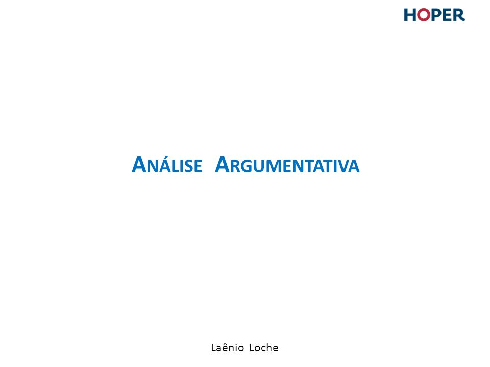 Laênio Loche A NÁLISE A RGUMENTATIVA