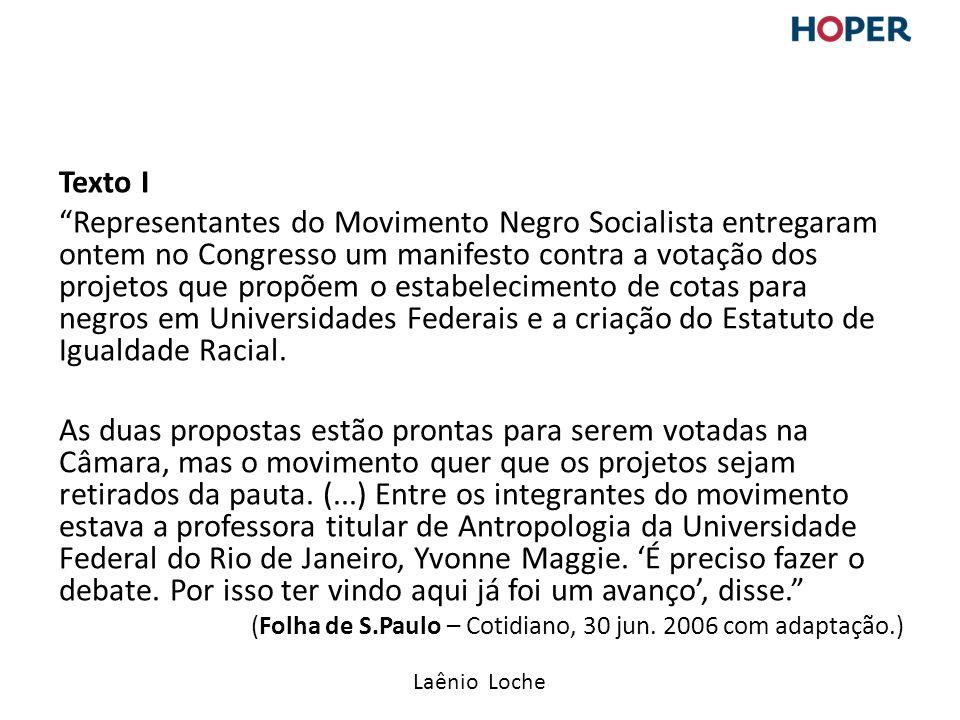 Laênio Loche Texto I Representantes do Movimento Negro Socialista entregaram ontem no Congresso um manifesto contra a votação dos projetos que propõem o estabelecimento de cotas para negros em Universidades Federais e a criação do Estatuto de Igualdade Racial.