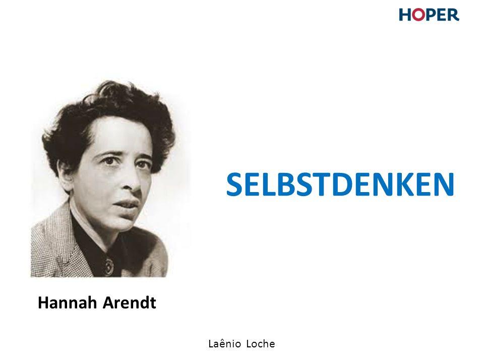 Laênio Loche SELBSTDENKEN Hannah Arendt