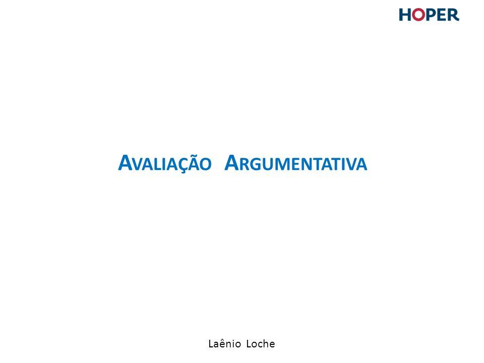 Laênio Loche A VALIAÇÃO A RGUMENTATIVA