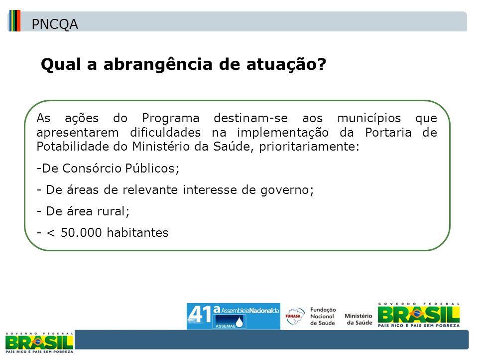 Qual a abrangência de atuação? As ações do Programa destinam-se aos municípios que apresentarem dificuldades na implementação da Portaria de Potabilid