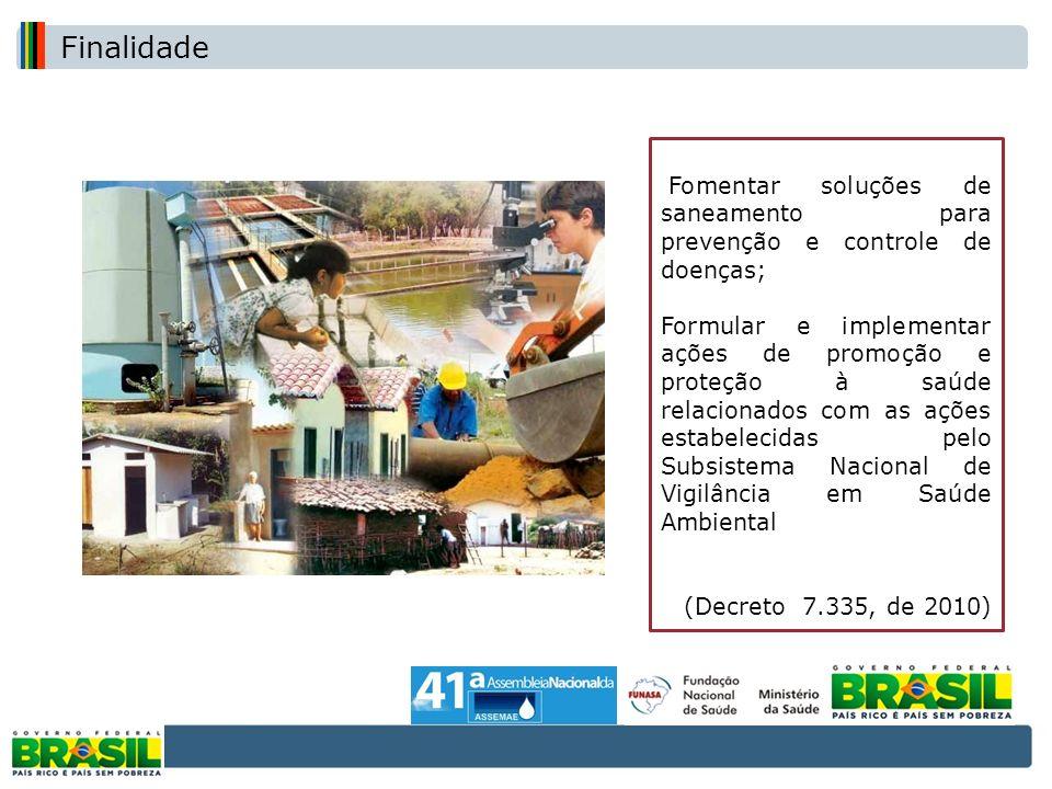 Fomentar soluções de saneamento para prevenção e controle de doenças; Formular e implementar ações de promoção e proteção à saúde relacionados com as