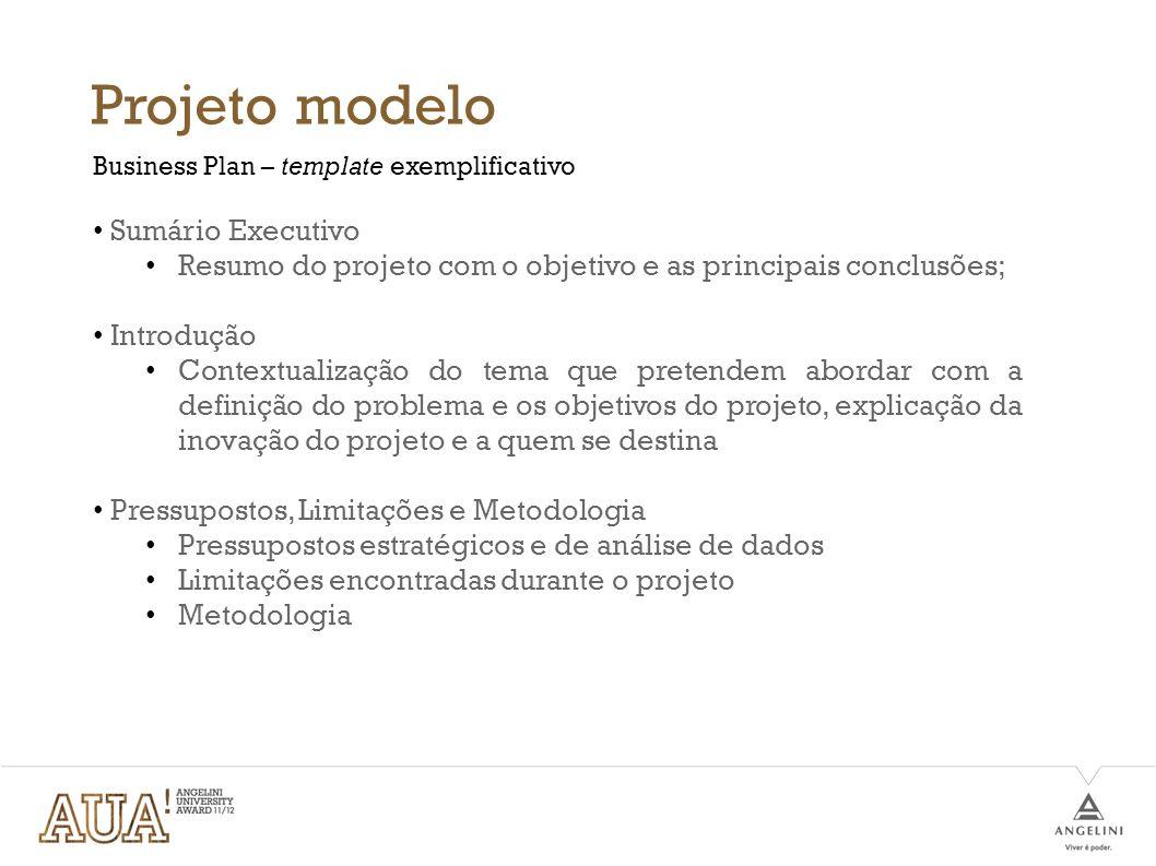 Projeto modelo Sumário Executivo Resumo do projeto com o objetivo e as principais conclusões; Introdução Contextualização do tema que pretendem aborda