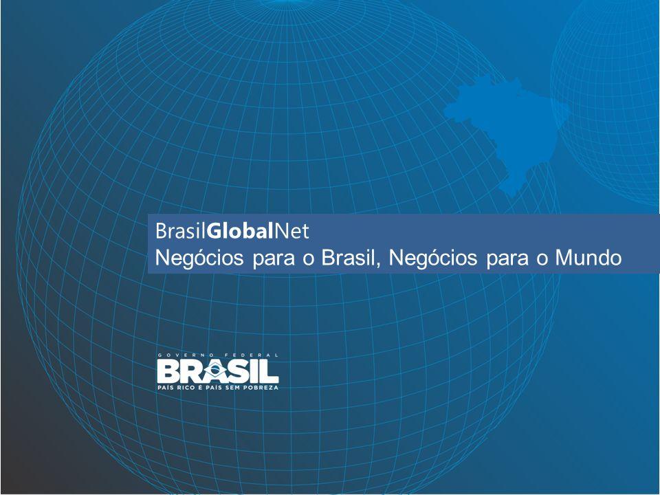 BrasilGlobalNet Negócios para o Brasil, Negócios para o Mundo
