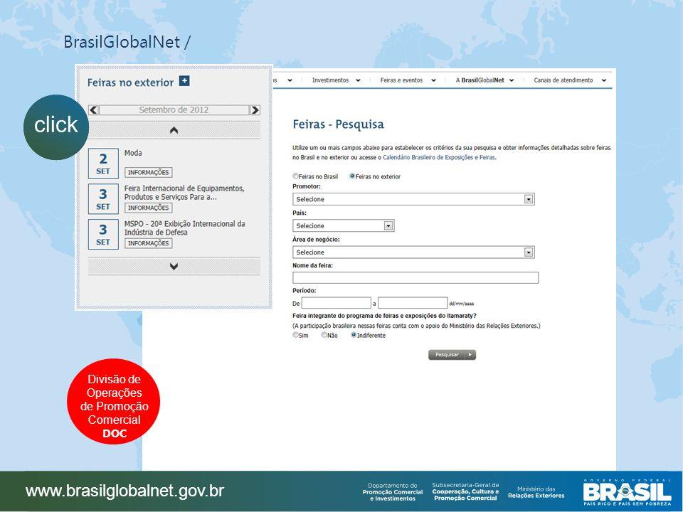 BrasilGlobalNet / www.brasilglobalnet.gov.br Divisão de Operações de Promoção Comercial DOC click