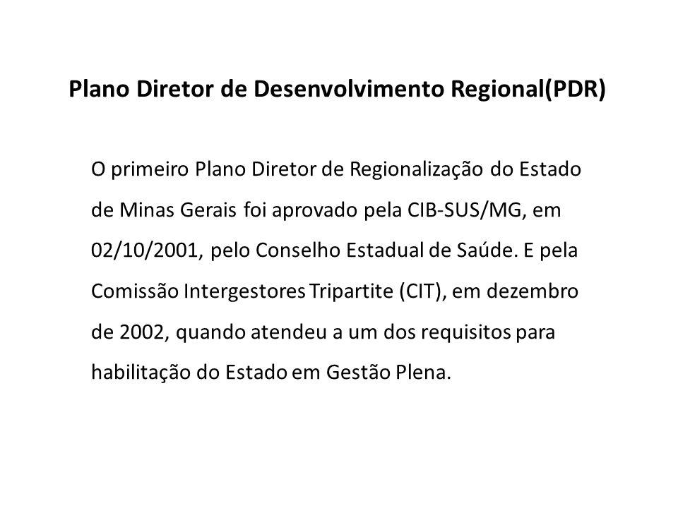 O primeiro Plano Diretor de Regionalização do Estado de Minas Gerais foi aprovado pela CIB-SUS/MG, em 02/10/2001, pelo Conselho Estadual de Saúde. E p