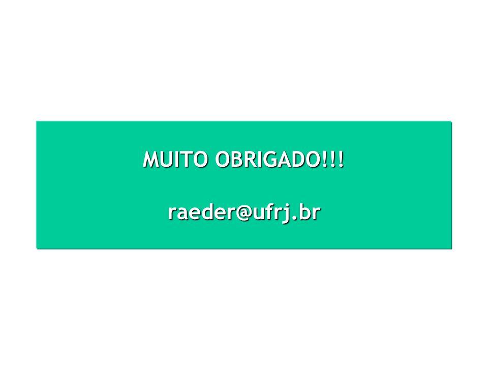 MUITO OBRIGADO!!! raeder@ufrj.br