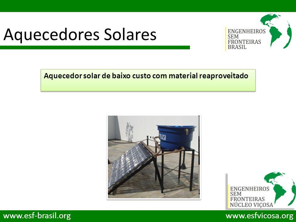 Aquecedores Solares www.esf-brasil.orgwww.esfvicosa.org Aquecedor solar de baixo custo com material reaproveitado