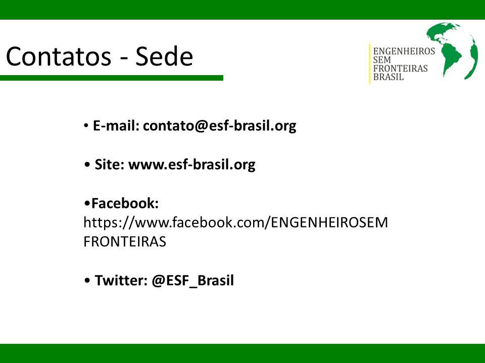 Contatos - Sede E-mail: contato@esf-brasil.org Site: www.esf-brasil.org Facebook: https://www.facebook.com/ENGENHEIROSEM FRONTEIRAS Twitter: @ESF_Bras