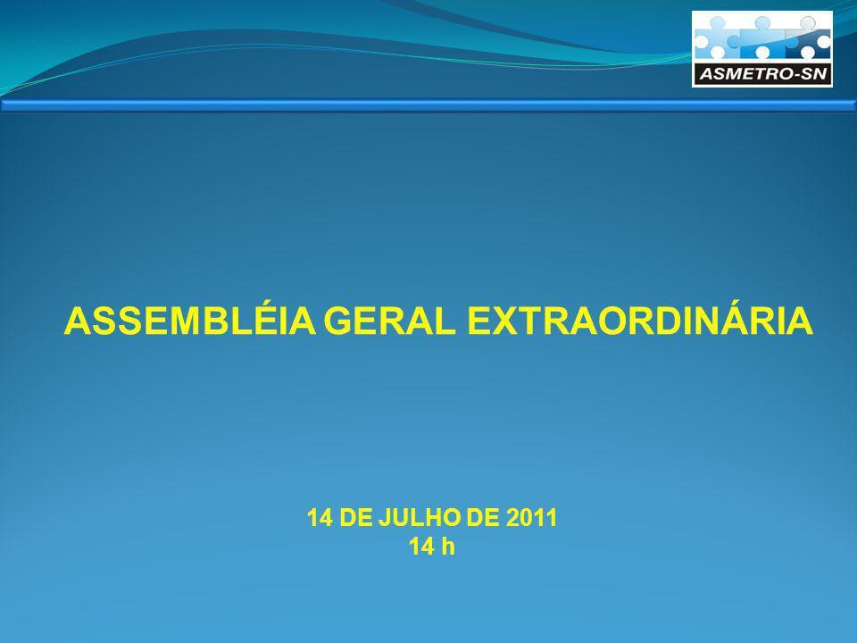 14 DE JULHO DE 2011 14 h ASSEMBLÉIA GERAL EXTRAORDINÁRIA