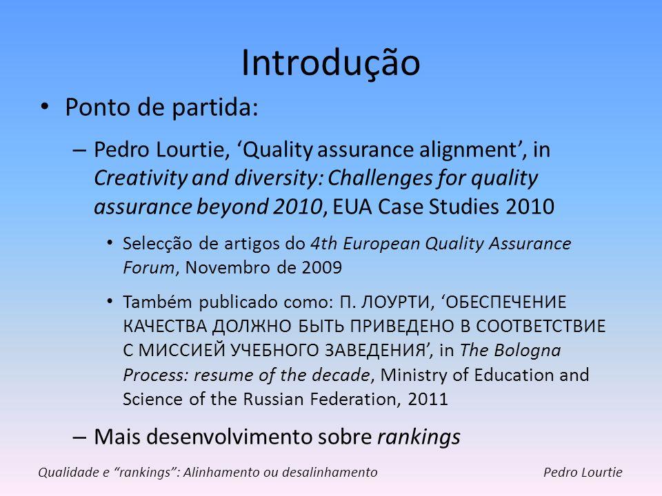 Introdução Garantia da Qualidade: – Que critérios e procedimentos de avaliação.