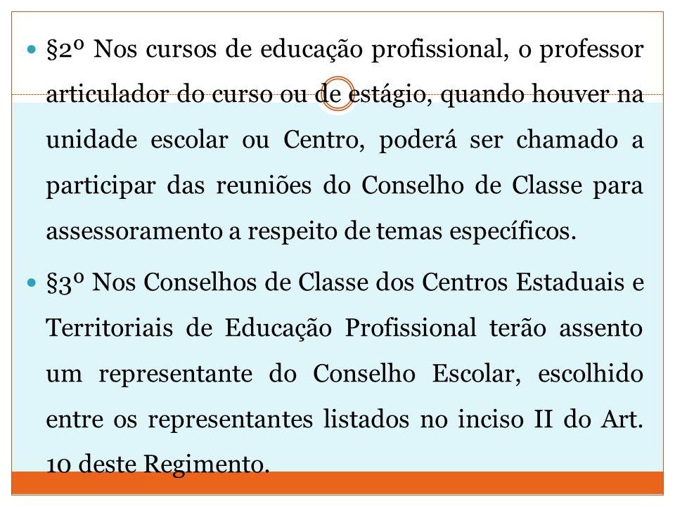 §2º Nos cursos de educação profissional, o professor articulador do curso ou de estágio, quando houver na unidade escolar ou Centro, poderá ser chamad