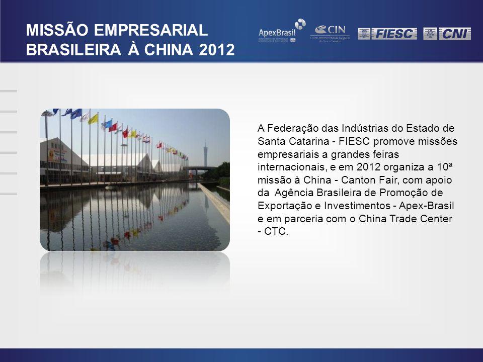 A Federação das Indústrias do Estado de Santa Catarina - FIESC promove missões empresariais a grandes feiras internacionais, e em 2012 organiza a 10ª