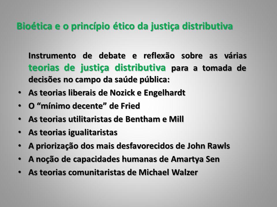Bioética e o princípio ético da justiça distributiva Instrumento de debate e reflexão sobre as várias teorias de justiça distributiva para a tomada de