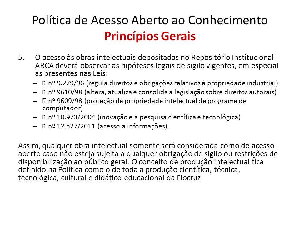 5.O acesso às obras intelectuais depositadas no Repositório Institucional ARCA deverá observar as hipóteses legais de sigilo vigentes, em especial as