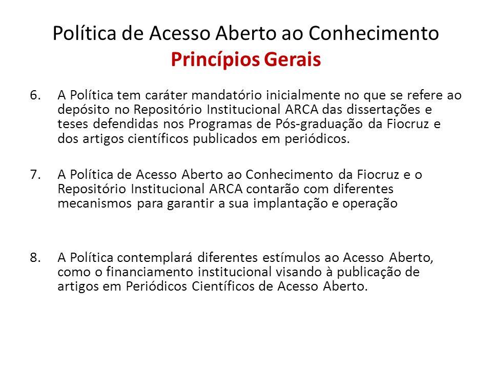 6.A Política tem caráter mandatório inicialmente no que se refere ao depósito no Repositório Institucional ARCA das dissertações e teses defendidas no