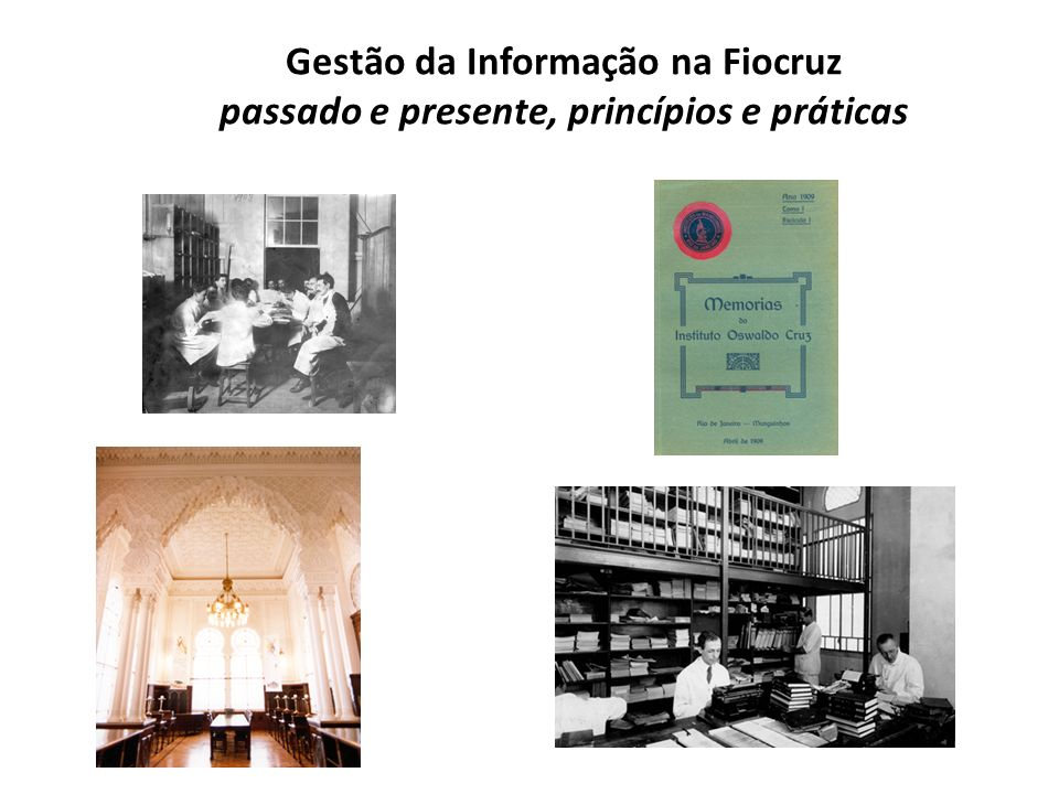 Gestão da Informação na Fiocruz passado e presente, princípios e práticas