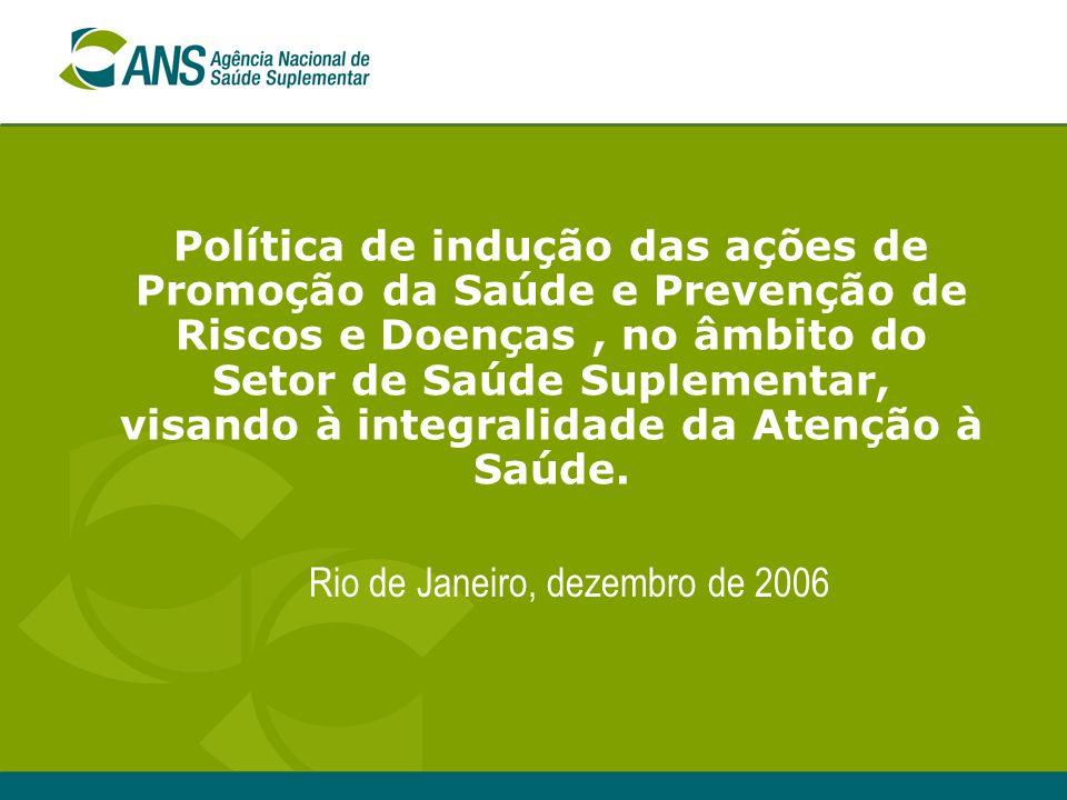 Política de indução das ações de Promoção da Saúde e Prevenção de Riscos e Doenças, no âmbito do Setor de Saúde Suplementar, visando à integralidade d