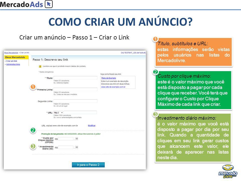 Criar um anúncio – Passo 1 – Criar o Link Título, subtítulos e URL: estas informações serão vistas pelos usuários nas listas do Mercadolivre. Título,