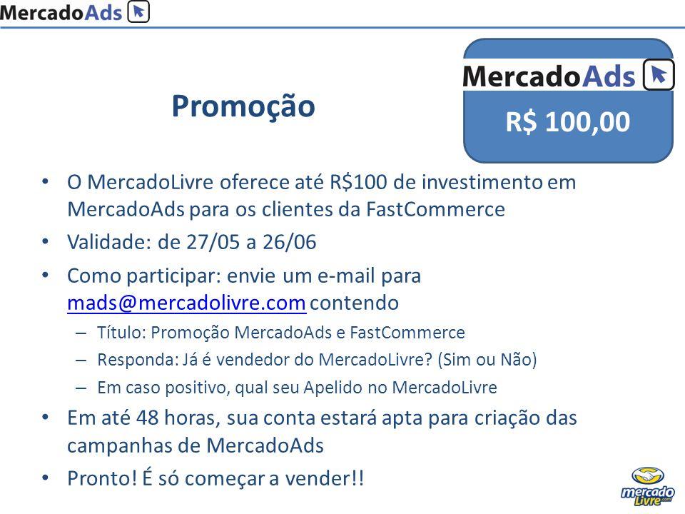 O MercadoLivre oferece até R$100 de investimento em MercadoAds para os clientes da FastCommerce Validade: de 27/05 a 26/06 Como participar: envie um e