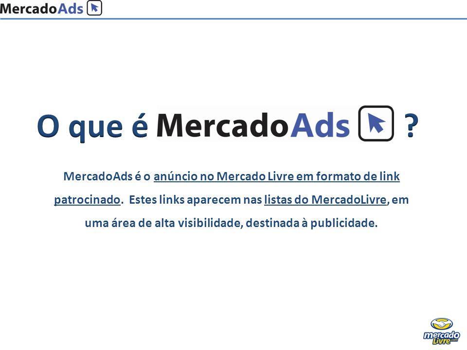 MercadoAds é o anúncio no Mercado Livre em formato de link patrocinado. Estes links aparecem nas listas do MercadoLivre, em uma área de alta visibilid
