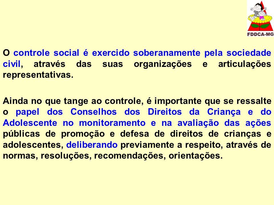 O controle social é exercido soberanamente pela sociedade civil, através das suas organizações e articulações representativas. Ainda no que tange ao c