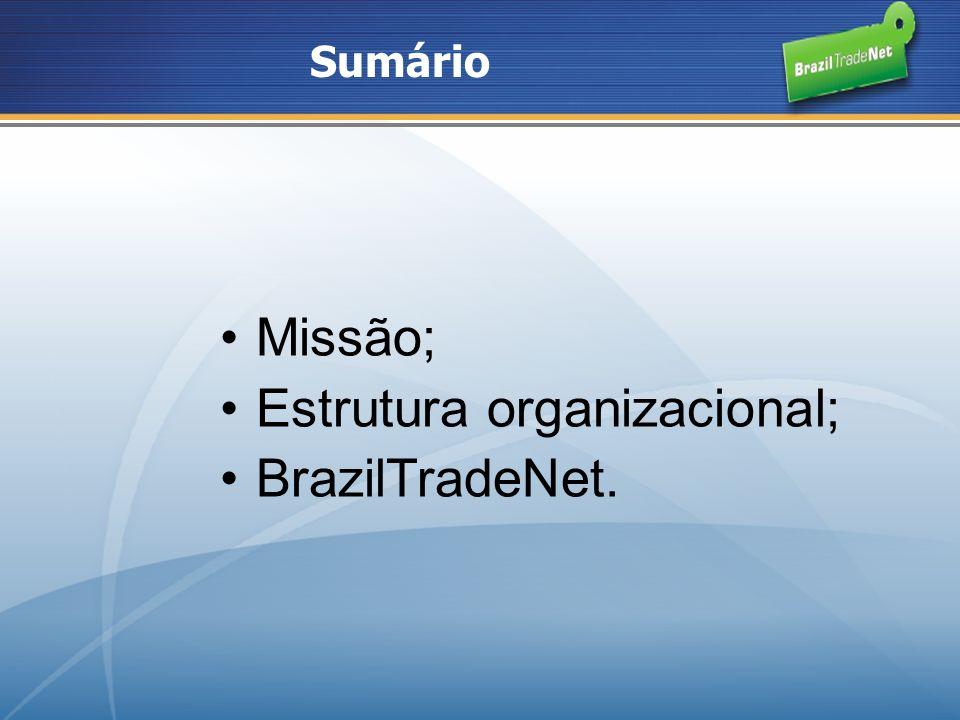 Missão do Departamento de Promoção Comercial Promover o comércio exterior brasileiro, a atração de IDE e a internacionalização das empresas brasileiras com base na política externa