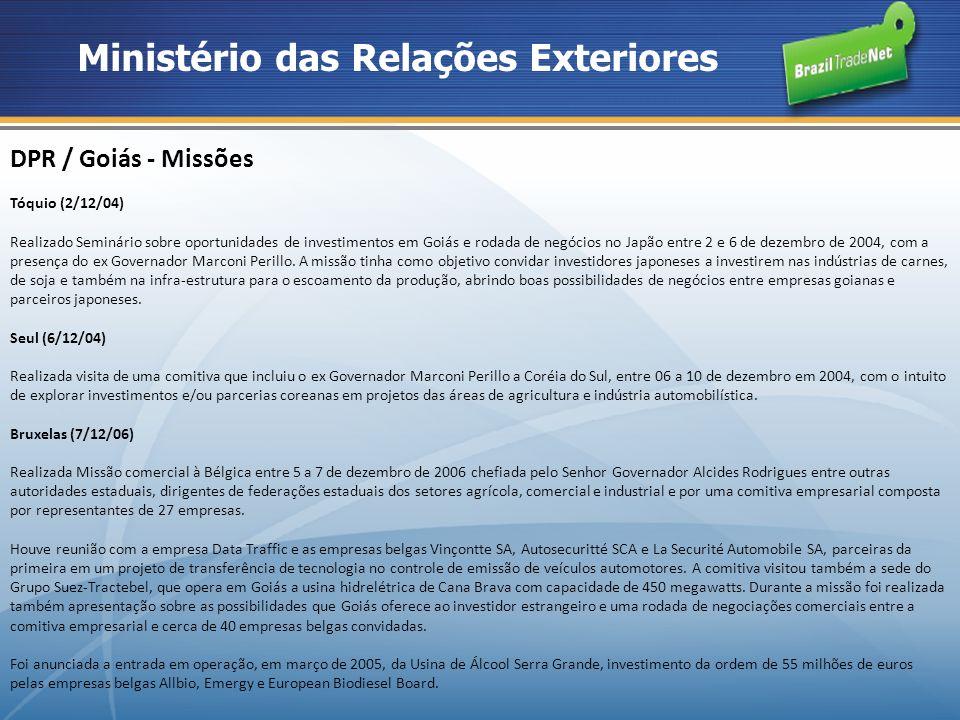 DPR / Goiás - Missões Tóquio (2/12/04) Realizado Seminário sobre oportunidades de investimentos em Goiás e rodada de negócios no Japão entre 2 e 6 de dezembro de 2004, com a presença do ex Governador Marconi Perillo.
