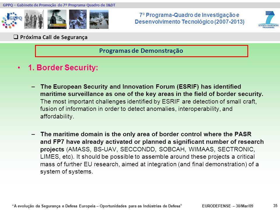 7º Programa-Quadro de Investigação e Desenvolvimento Tecnológico (2007-2013) GPPQ – Gabinete de Promoção do 7º Programa-Quadro de I&DT A evolução da Segurança e Defesa Europeia – Oportunidades para as Indústrias de Defesa EURODEFENSE – 30/Mar/09 1.