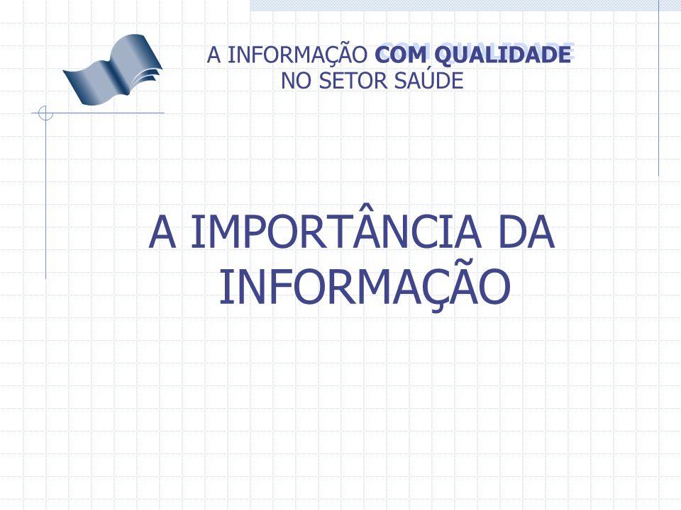 COM QUALIDADE A INFORMAÇÃO NO SETOR SAÚDE A IMPORTÂNCIA DA INFORMAÇÃO